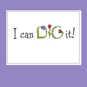 Garden Card – I Can Dig It Congratulations Card