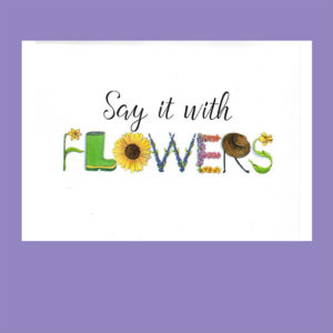 Garden Card – Say It With Flowers Happy Birthday Card
