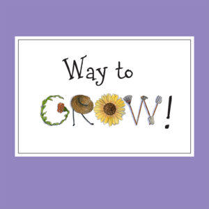 Garden Card – Way To Grow Congratulations Card